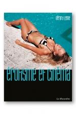 Erotisme et cinéma : un livre de référence indispensable à tout amateur du 7e art... et de l'érotisme sur grand écran.